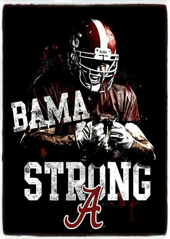 Bama Strong Alabama Crimson Tide Football Crimson Tide Football