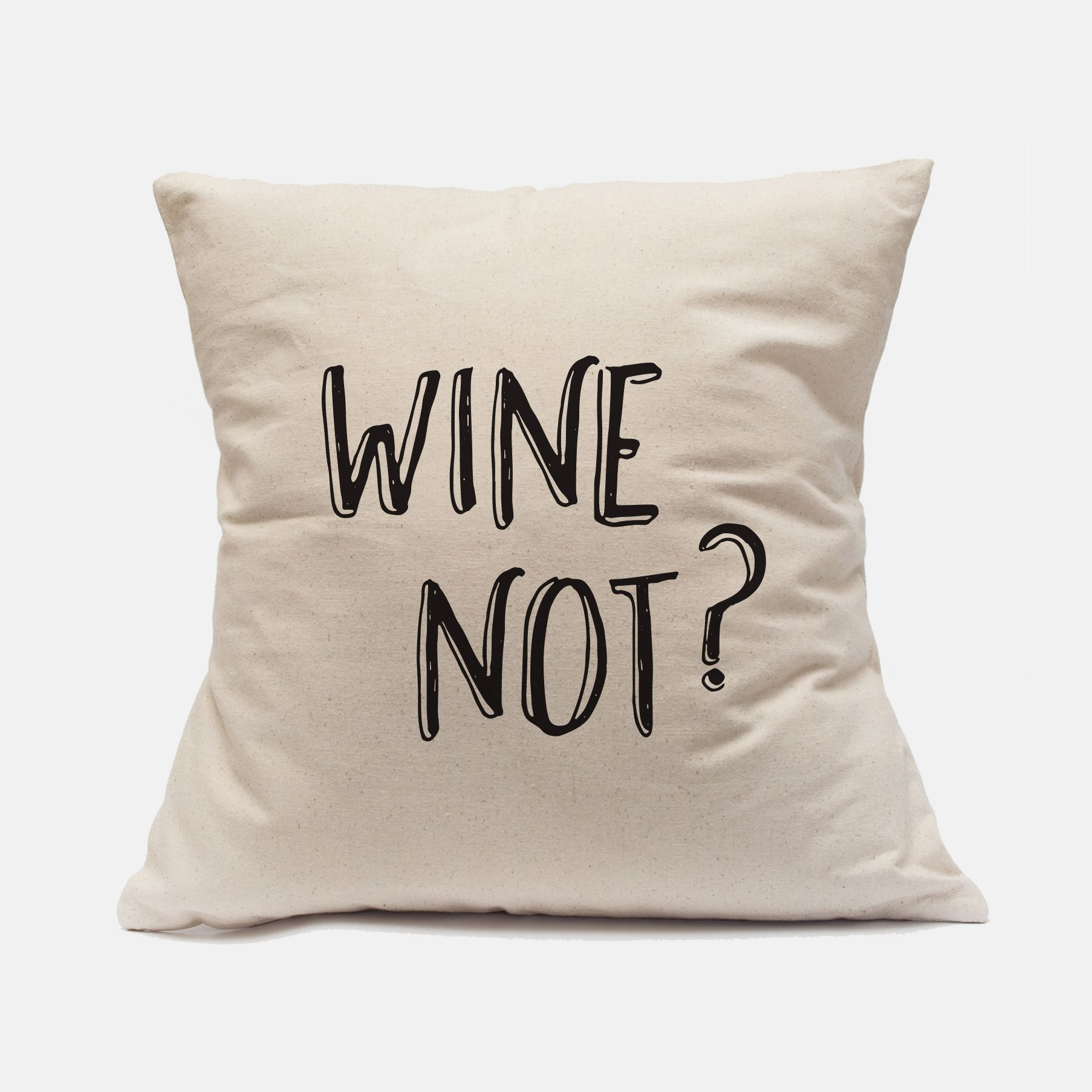 Wine Not Pillow Case Wine Not Pillows Wine Pillow Case Wine Pillows Funny Pillows Funny Pillow Case Wine Quotes Wine Quote