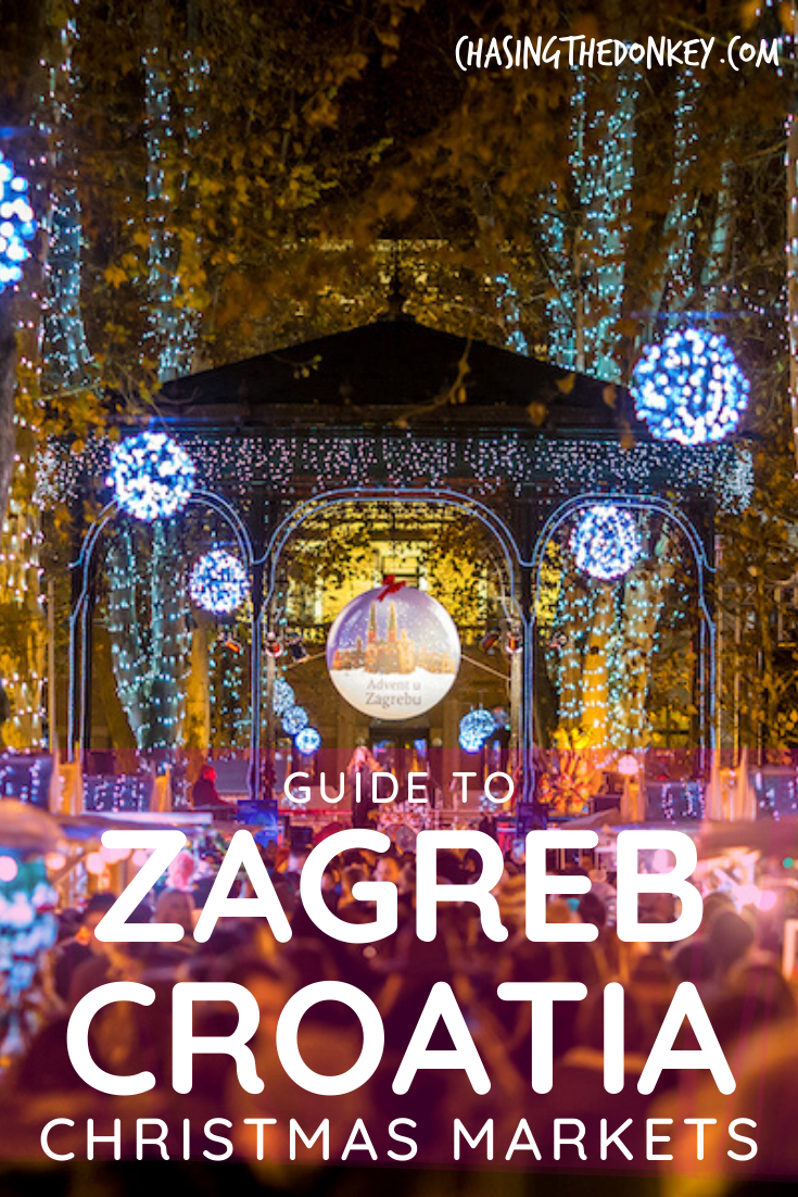 2019 Christmas Markets Advent In Zagreb Guide Chasing The Donkey Christmas Market Best Christmas Markets Zagreb