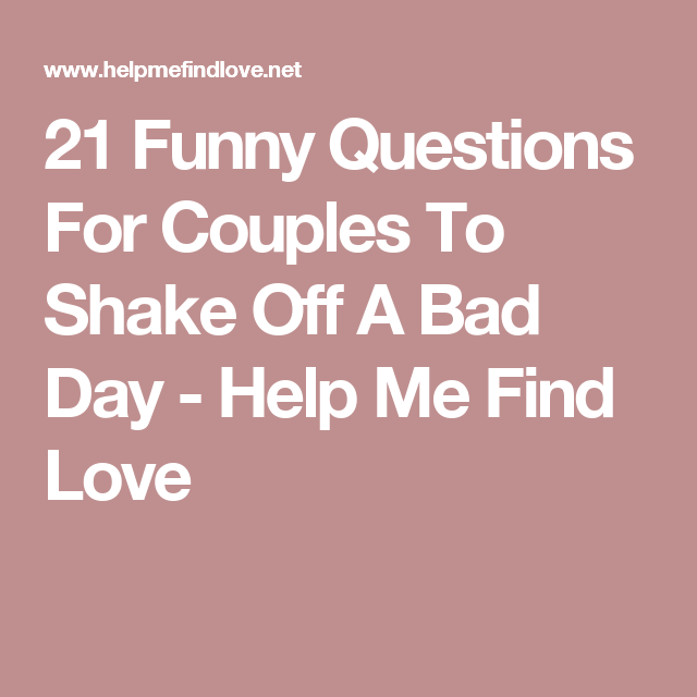 funny dating advice questions