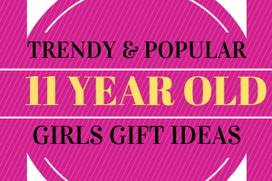 Trendy Most Popular 11 Year Old Girl Gifts