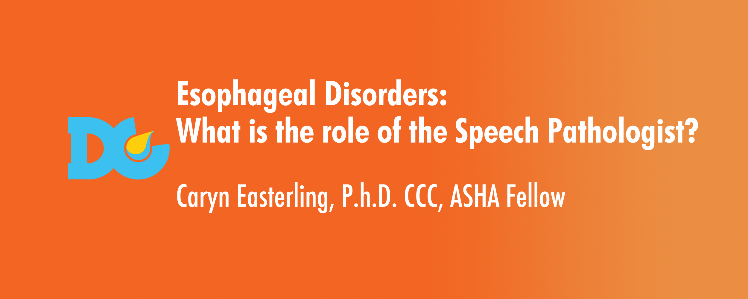 Esophageal Disorders What Is The Role Of The Slp By Caryn