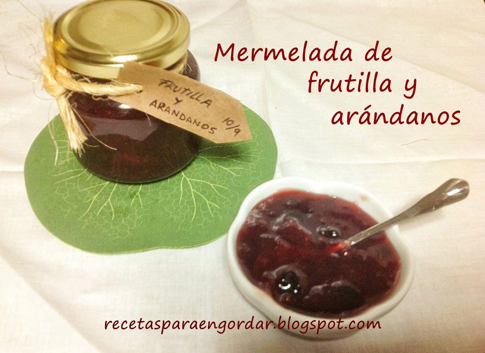 Recetas para engordar...: Mermelada de frutilla y arándanos