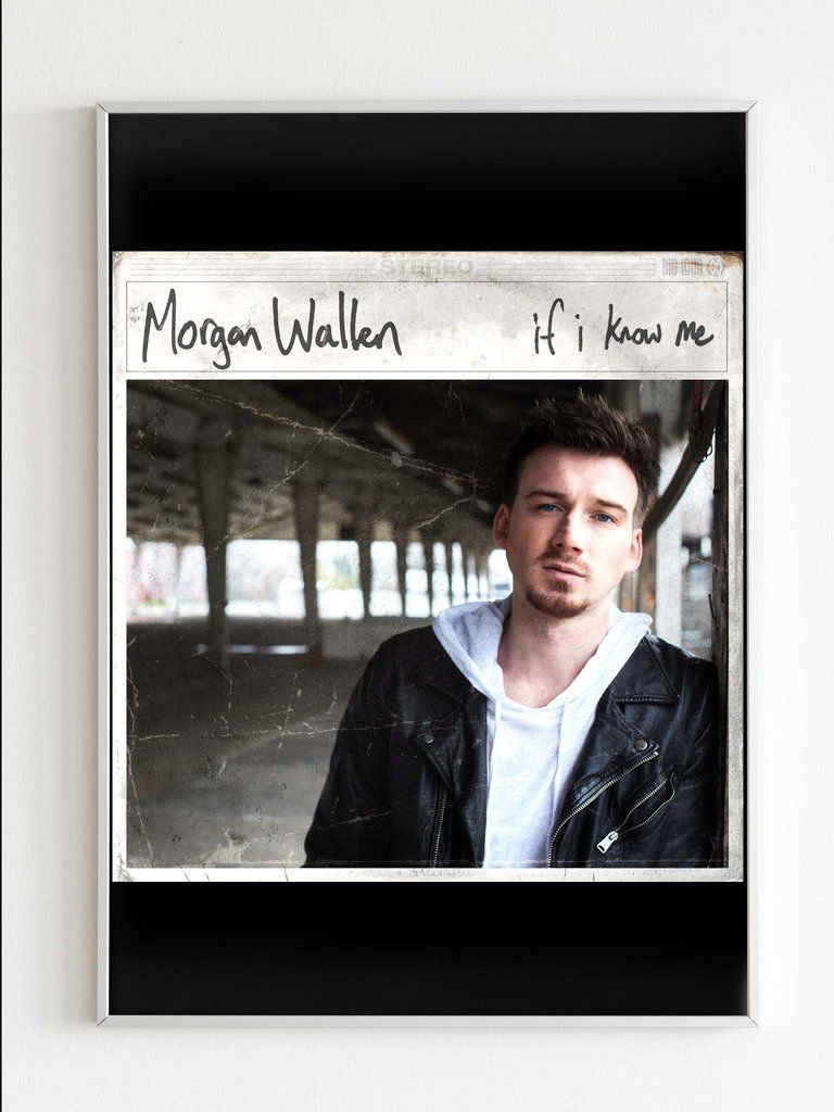 Morgan Wallen If I Know Me Poster In 2020 Poster I Know Thick Cardboard