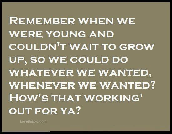 Remember When We Were Young Funny Quotes About Life When We Were Young Funny Quotes