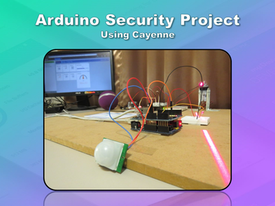 Arduino based Security Project Using Cayenne | Electronics & Gadgets ...