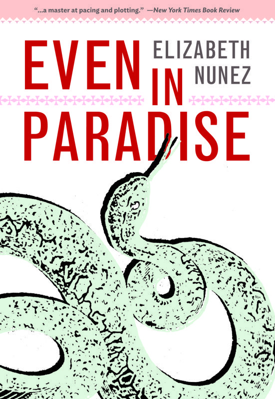 Check Out Even In Paradise By Elizabeth Nunez Books Book Worth Reading Literary Fiction