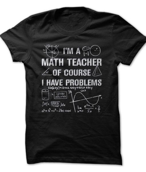 im-a-math-teacher-of-course-i-have-problems                                                                                                                                                                                 More