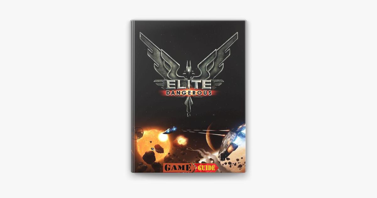 Elite Dangerous Game Guide Spon Game Guide Dangerous Download Ad Game Guide Dangerous Games Dangerous