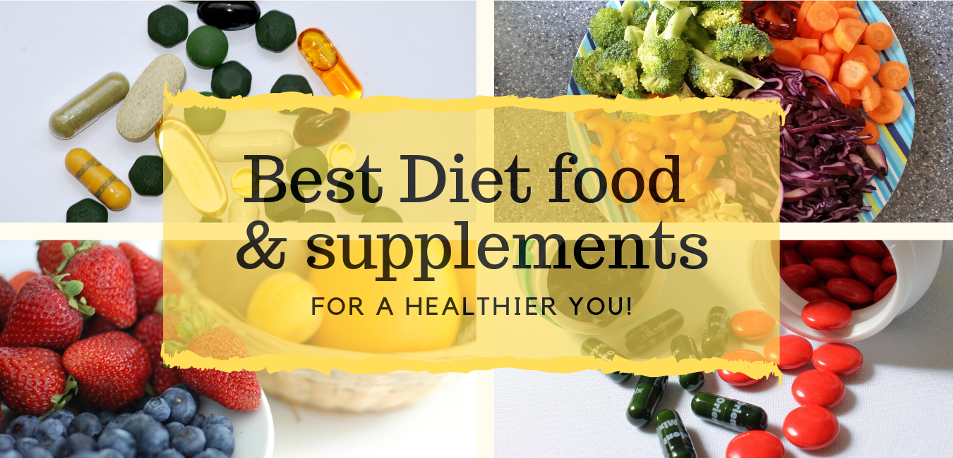 Best Diet Food and Supplements for a Healthier You (With images ...