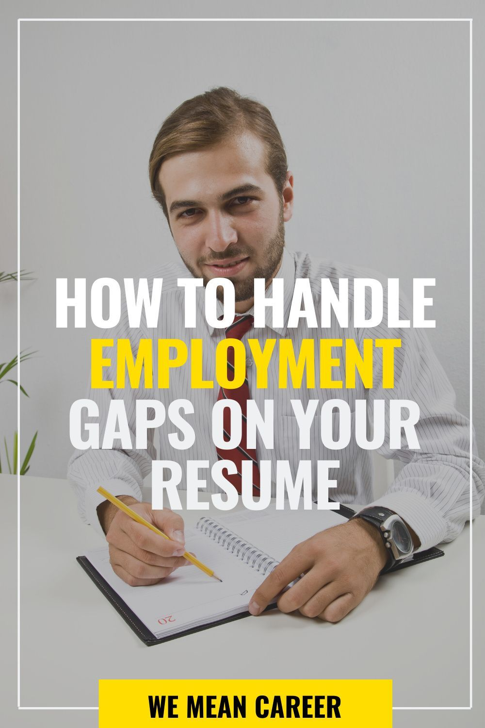 How to handle employment gaps on your resume in 2020 job