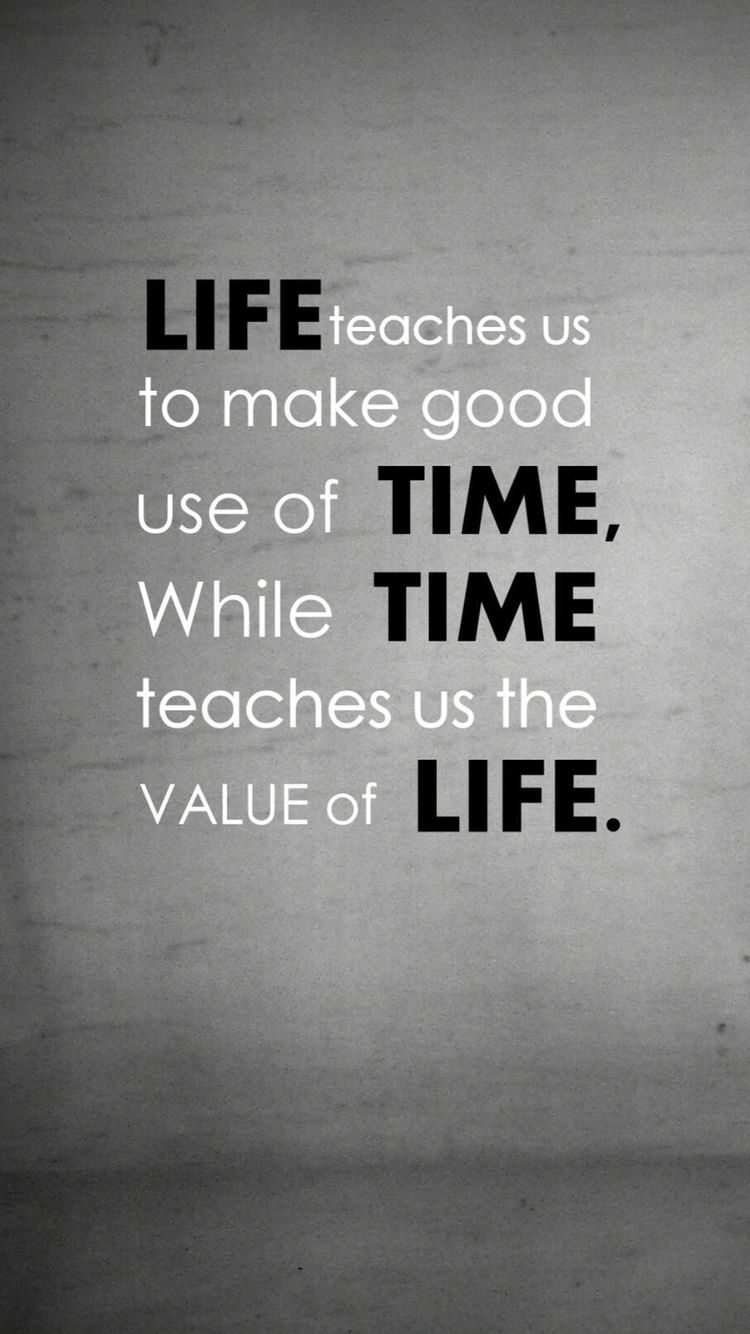 Elegant Motivational Wallpaper On Life: Life Teaches Us To Make Good Motivational  Wallpaper On Life: Quote On Life Life Teaches Us To Make Good Use Of Time  While ...