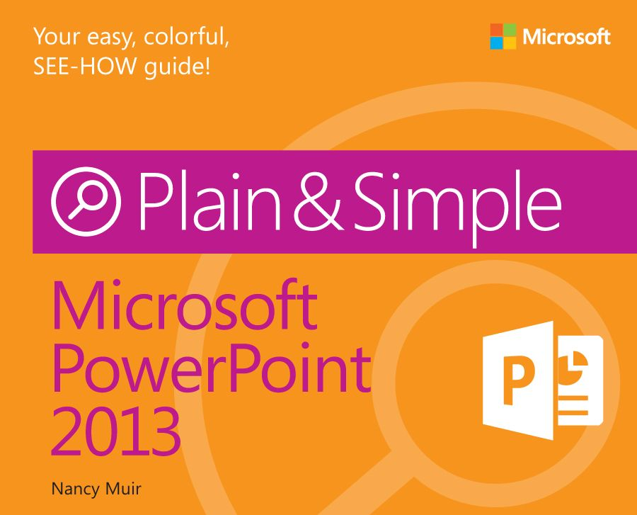 http://blogs.msdn.com/b/microsoft_press/archive/2013/04/15/new-book-microsoft-powerpoint-2013-plain-amp-simple.aspx