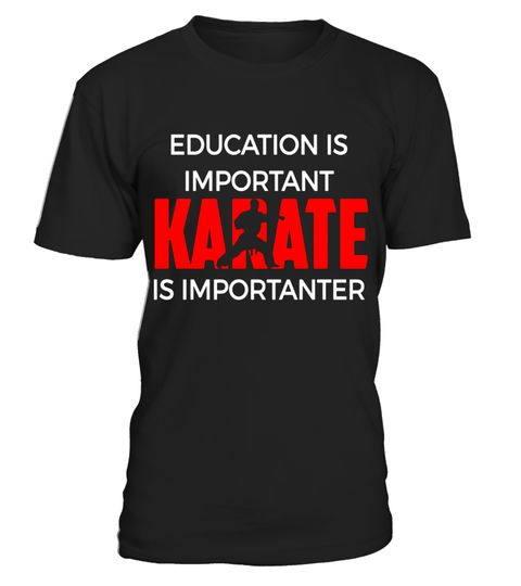 "# Education Is Important Karate Is Importanter Shirt .  Special Offer, not available in shops      Comes in a variety of styles and colours      Buy yours now before it is too late!      Secured payment via Visa / Mastercard / Amex / PayPal      How to place an order            Choose the model from the drop-down menu      Click on ""Buy it now""      Choose the size and the quantity      Add your delivery address and bank details      And that's it!      Tags: Education Is Important Karate Is…"