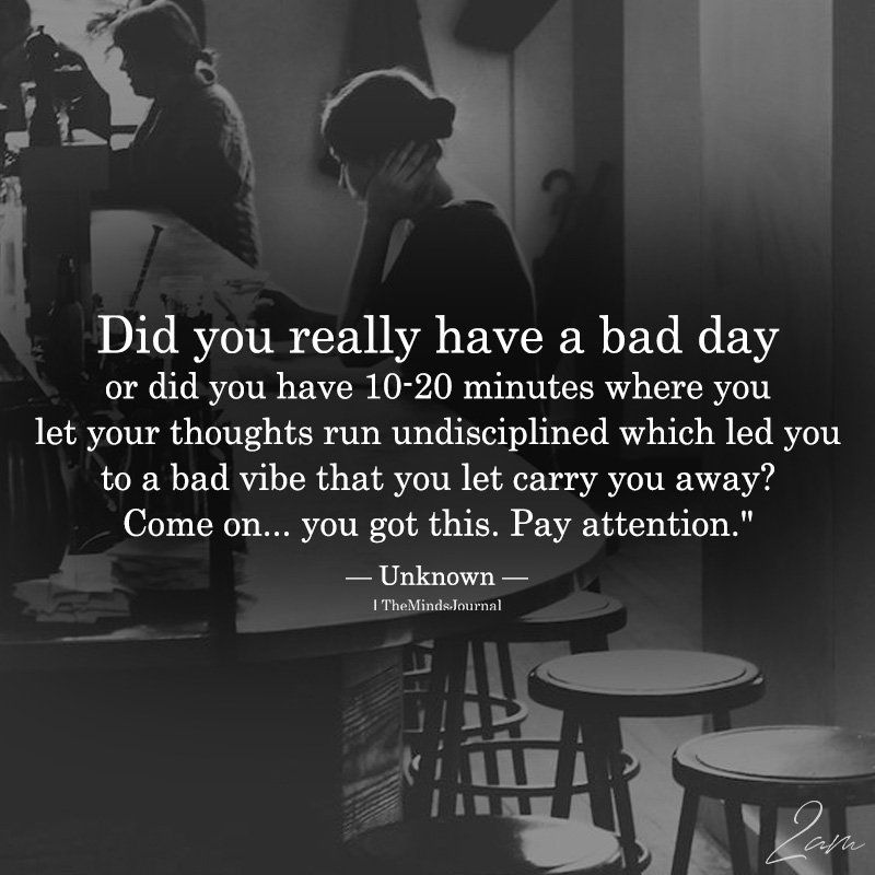 Did You Really Have A Bad Day Bad Day Quotes Bad Quotes Meaningful Quotes