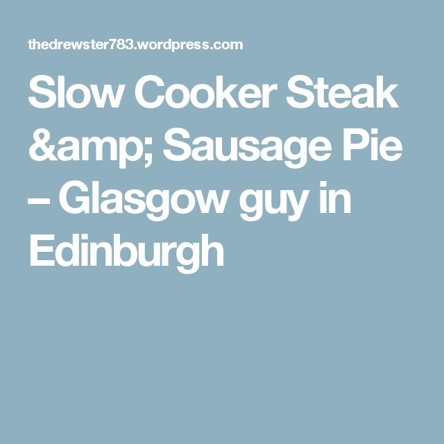 Slow Cooker Steak & Sausage Pie | Slow cooker steak ...