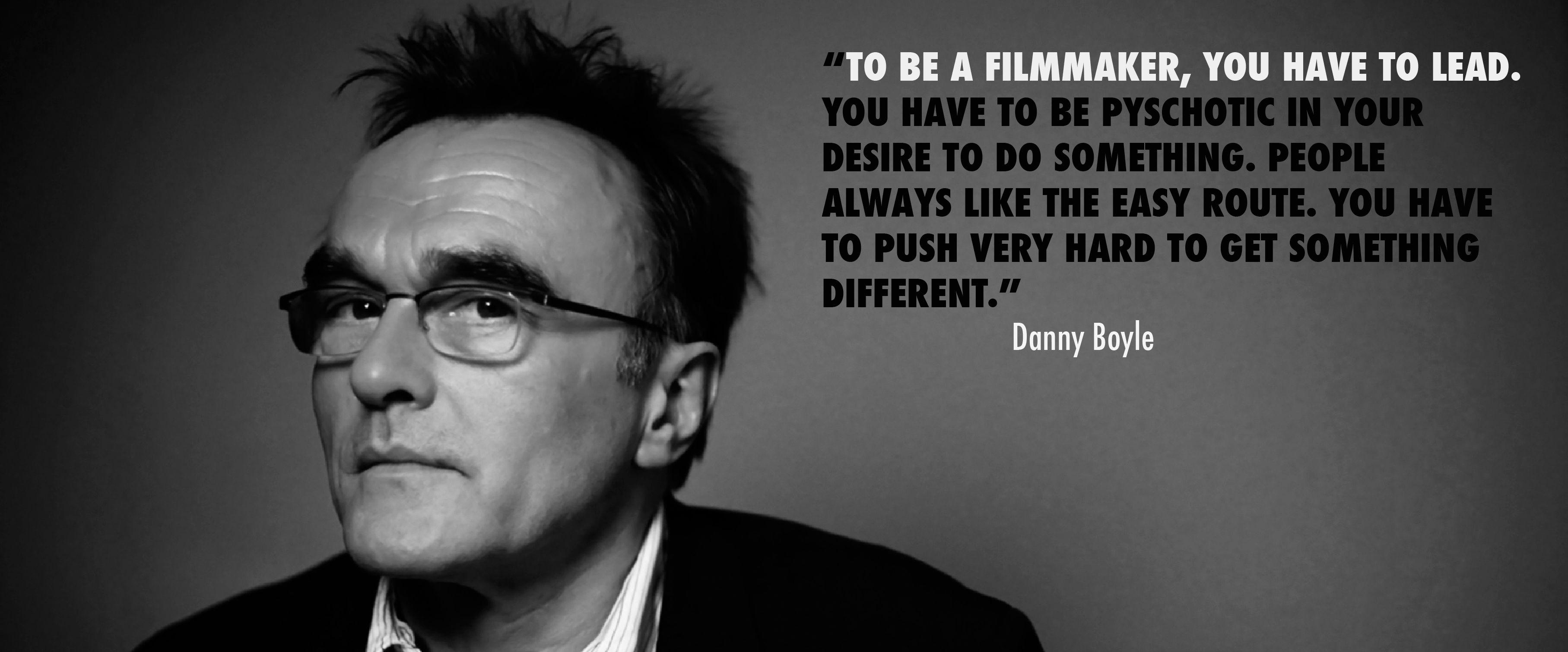Danny Boyle Film Director quoteoftheday filmdirector