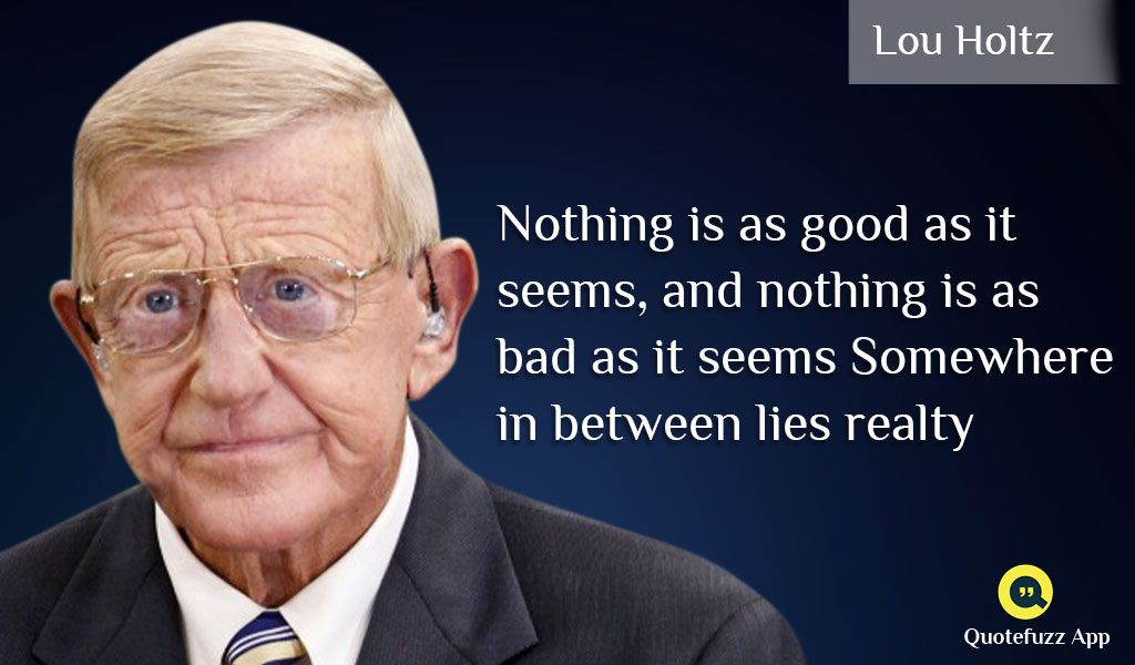 Great Quotes Of Lou Holtz Https Play Google Com Store Apps Details Id Com Gnrd Quotefuzz Lou Holtz Quotes Sports Quotes Football Quotes