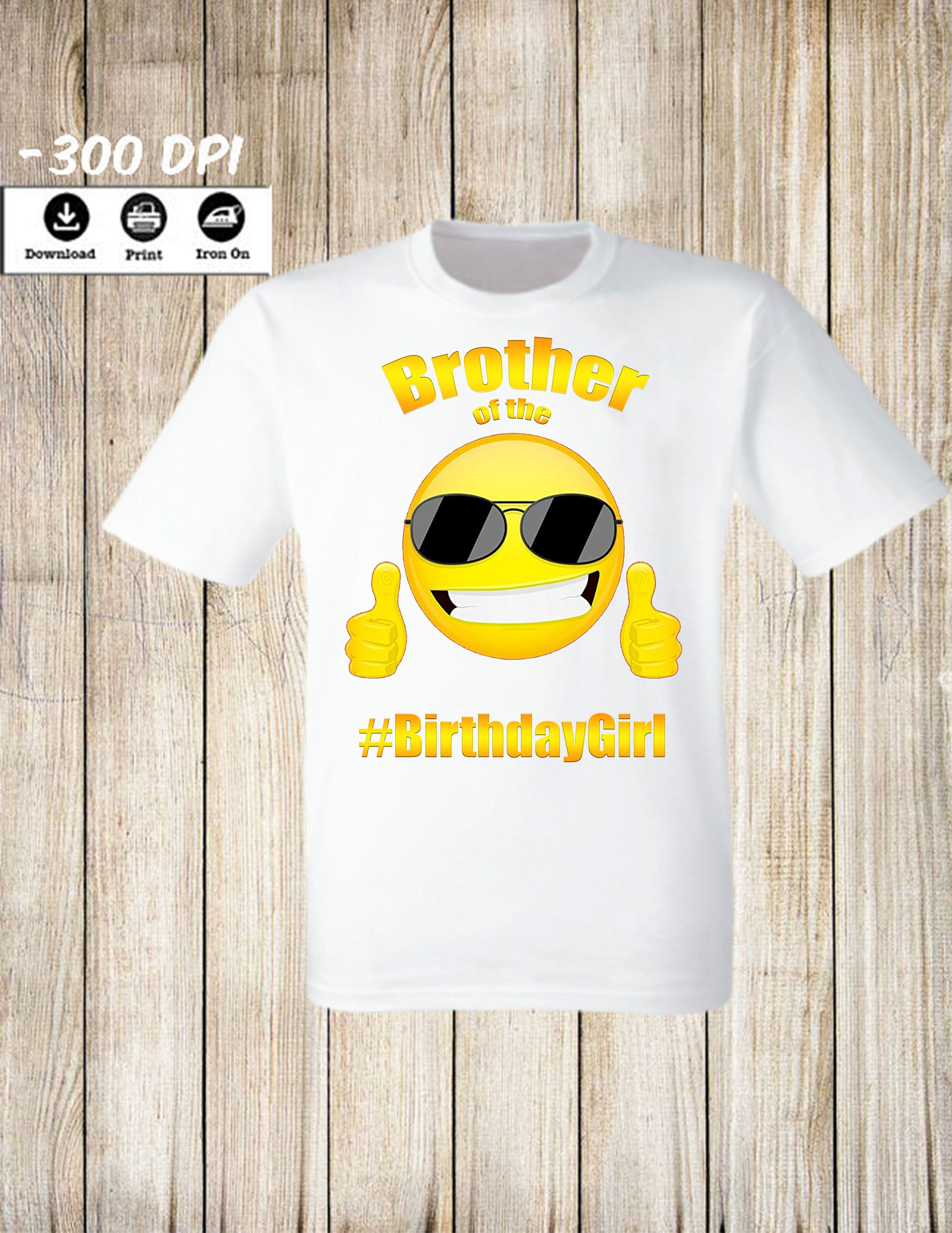 Emoji Iron On Transfers Brother Of The Birthday Girl Transfer T Shirt Or Boy By
