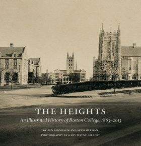 The Heights: An Illustrated History of Boston College, 1863-2013