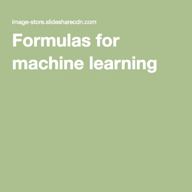 Formulas for machine learning Machine learning Pinterest