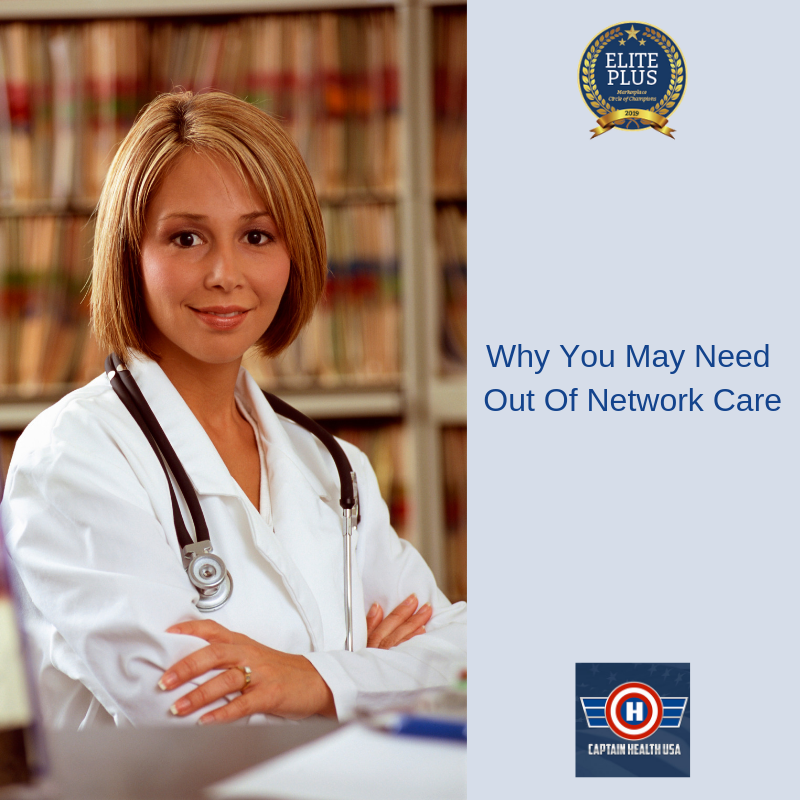 3 Reasons You May Need Out Of Network Health Care Read It Here