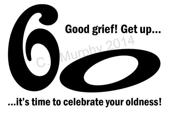 DOWNLOAD 60th Birthday Turning 60 Happy Friend Milestone Humor