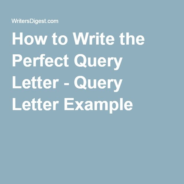 To Write The Perfect Query Letter  Query Letter Example