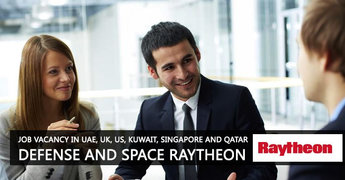 Job Vacancy In Uae Uk Us Kuwait Singapore And Qatar Defense And Space Raytheon Find Latest Jobs From All Reputed Companies Amp Ap Job Job Opening Qatar