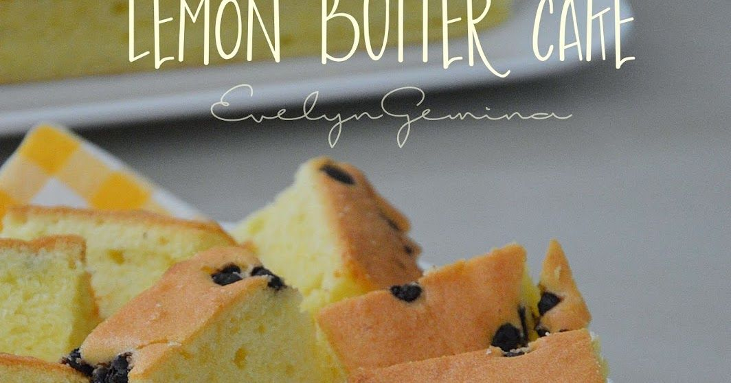 Lemon In Buttercake So Delicious Aromanya Sungguh Menggoda Anak Tekak Lemon Buttercake Bahan2nya A 2 Resep Lemon