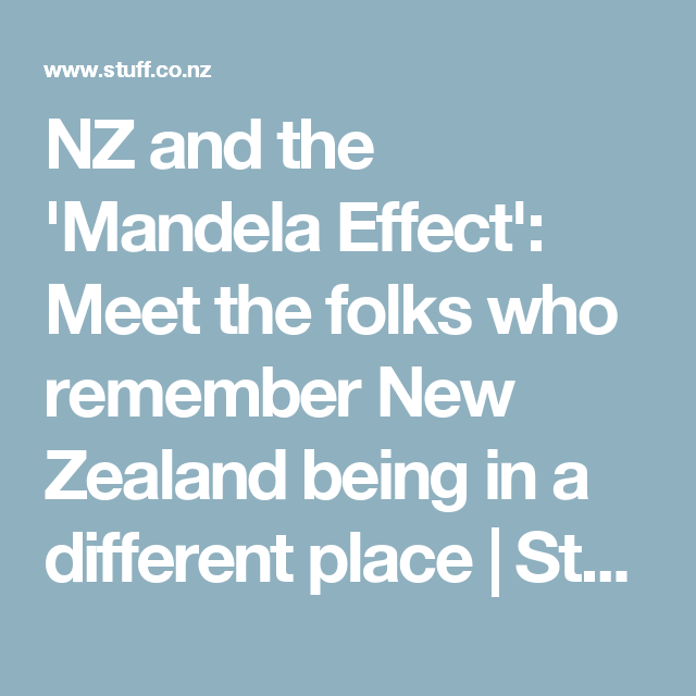 nz and the mandela effect meet the folks who remember new zealand