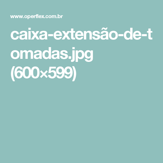 caixa-extensão-de-tomadas.jpg (600×599)