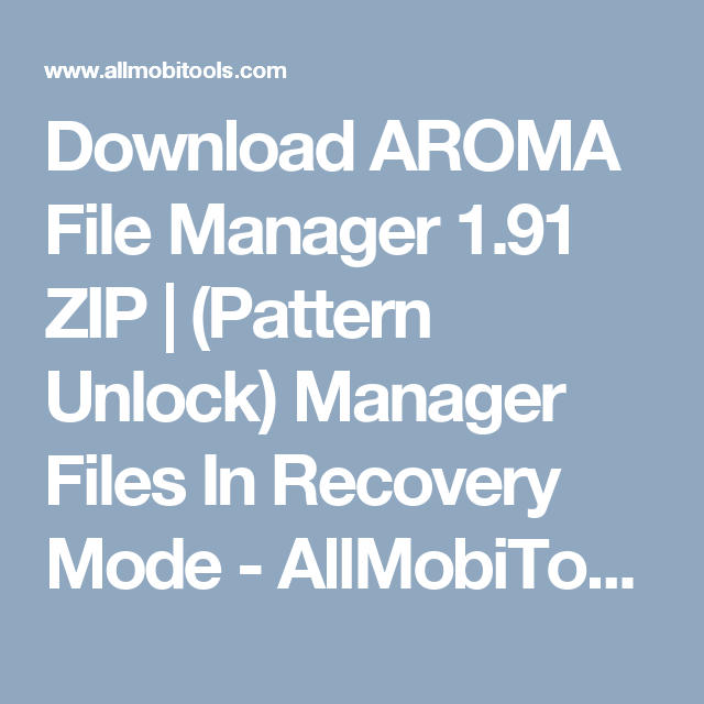 Download AROMA File Manager 1 91 ZIP (2019) | All Mobi tools