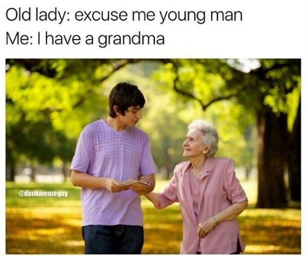 Lmao Grandma Relationships Oldlady Lady Boy Old Man Youngman Funny Hilarious Really Funny