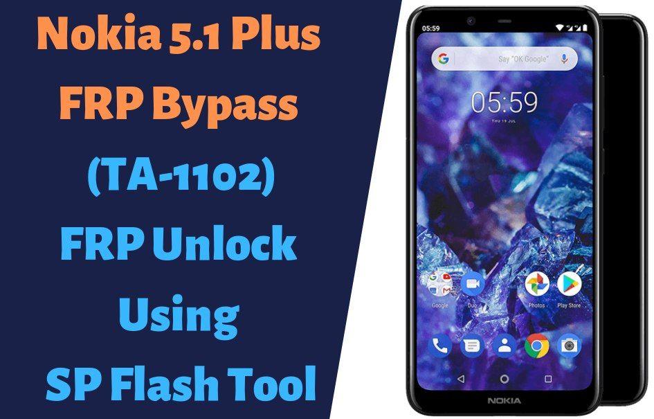 Nokia 5 1 Plus FRP Bypass (TA-1102 FRP Unlock) Using SP Flash Tool