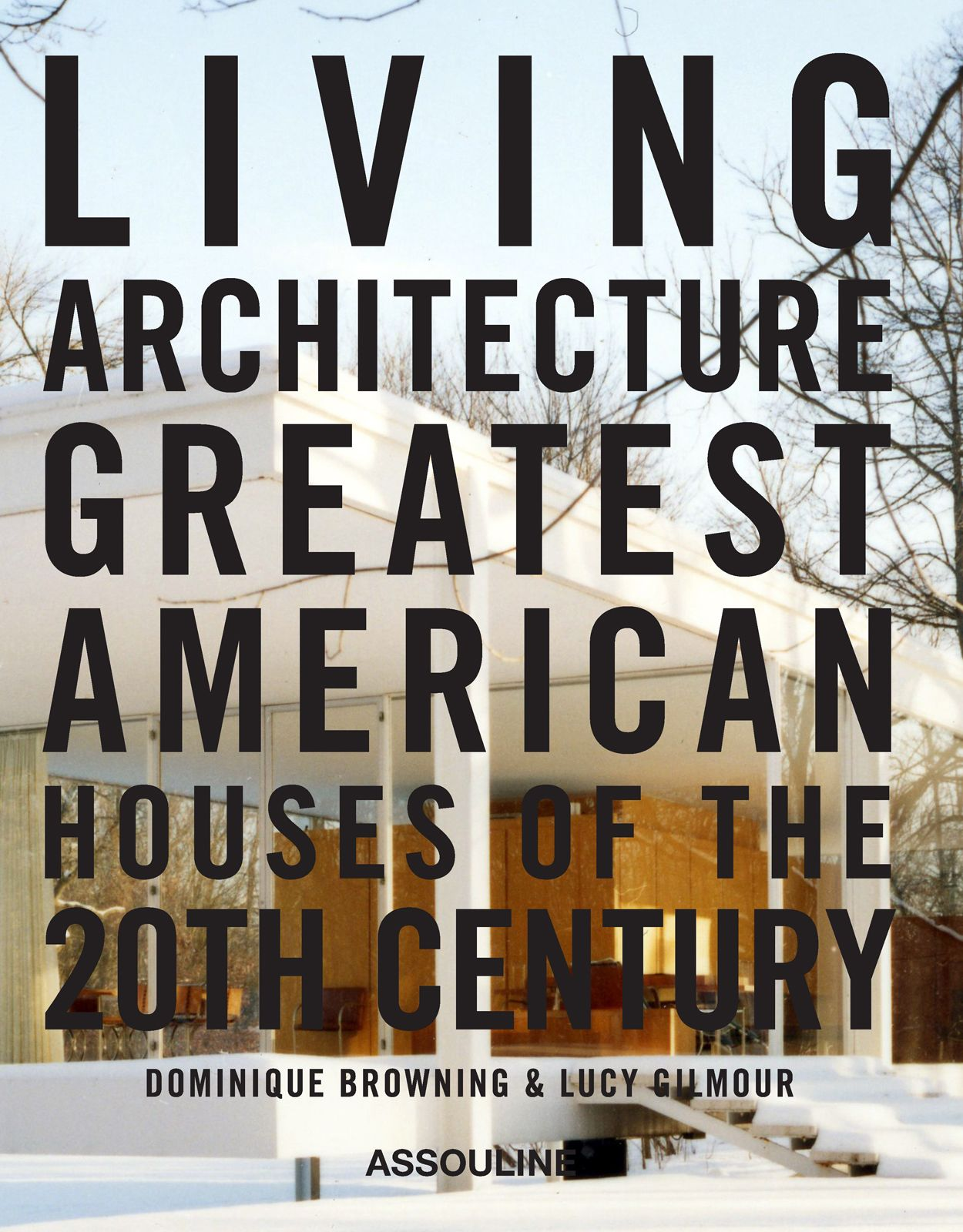 Mies Van der Rohe\'s Farnsworth House adorns the cover of the book ...