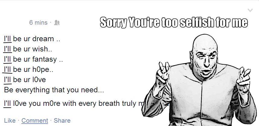 So selfish :v