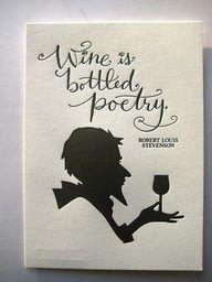 El vino es poesía embotellada.