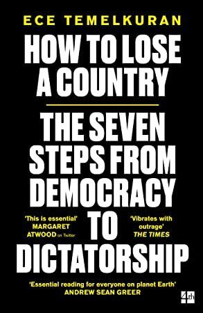 Free Read How to Lose a Country The 7 Steps from Democracy to Dictatorship