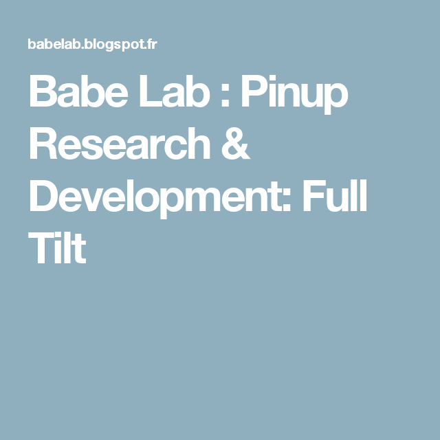 Babe Lab : Pinup Research & Development: Full Tilt