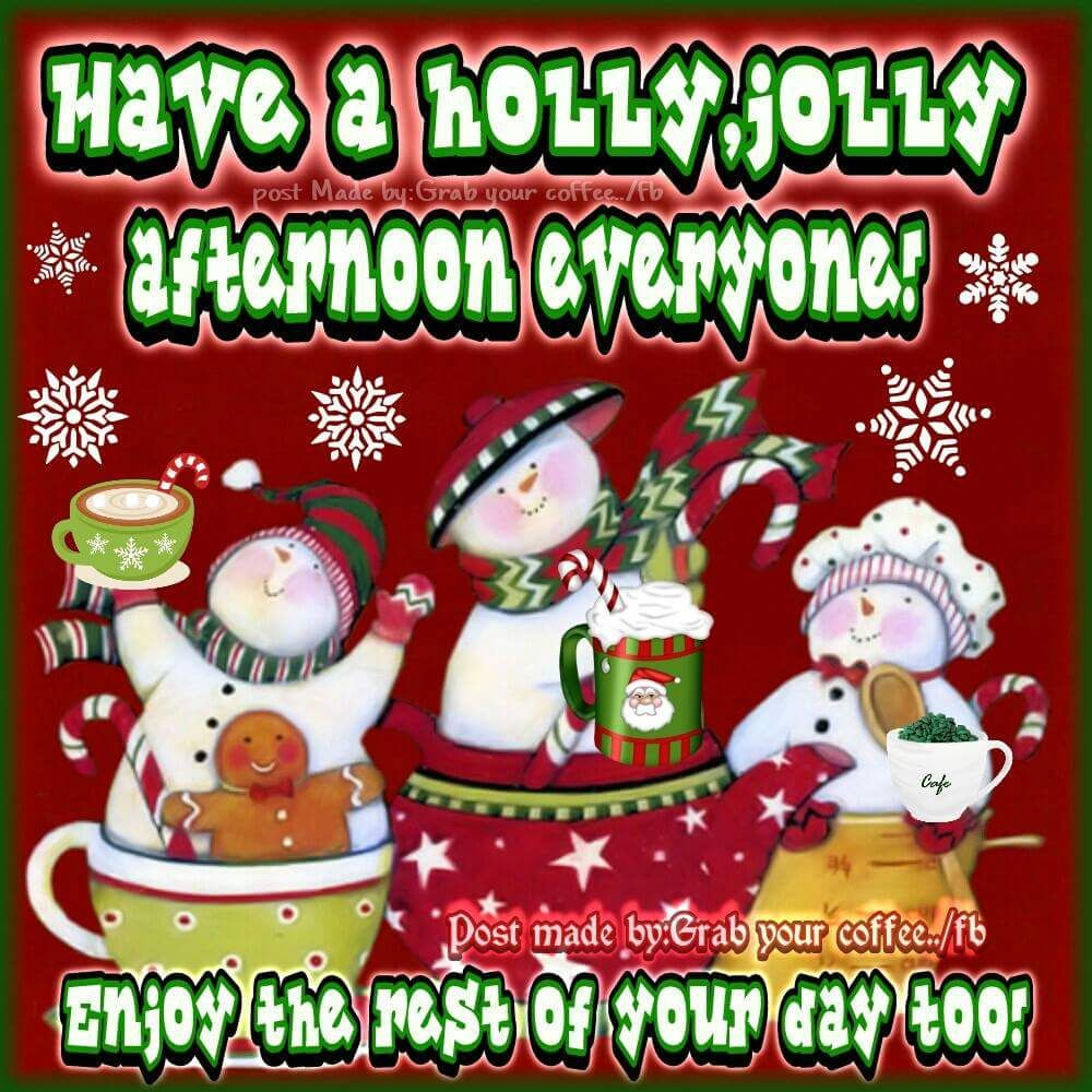 Have a holly jolly afternoon everyone! Enjoy the rest of