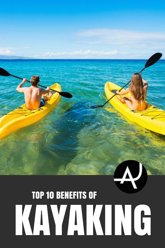 Photo of The Top 10 Benefits of Kayaking