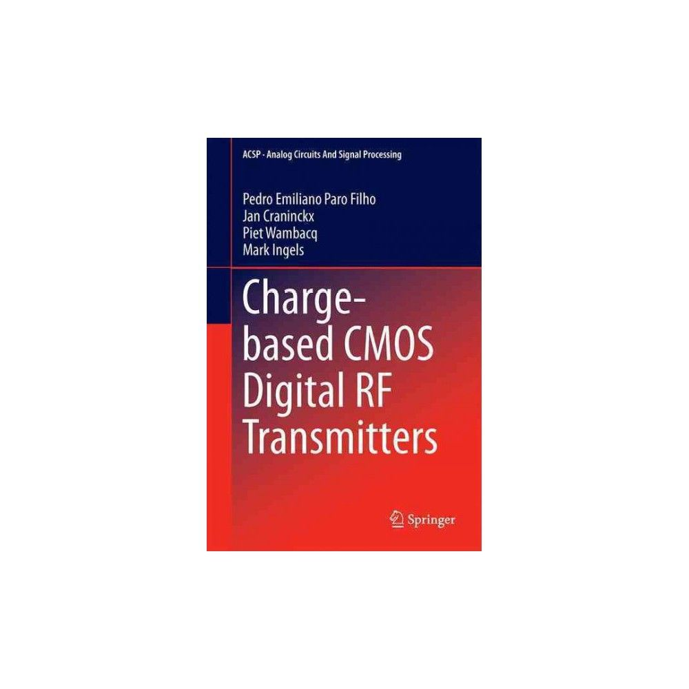 Charge-based Cmos Digital Rf Transmitters (Hardcover) (Pedro Emiliano Paro Filho)