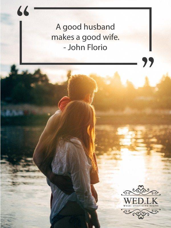 A Good Husband Makes A Good Wife John Florio Wedding Quotes