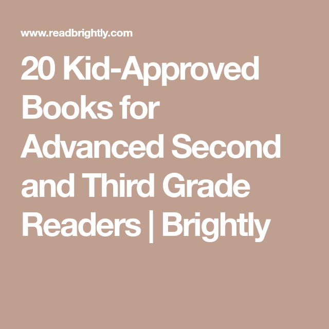 20 KidApproved Books for Advanced Second and Third Grade
