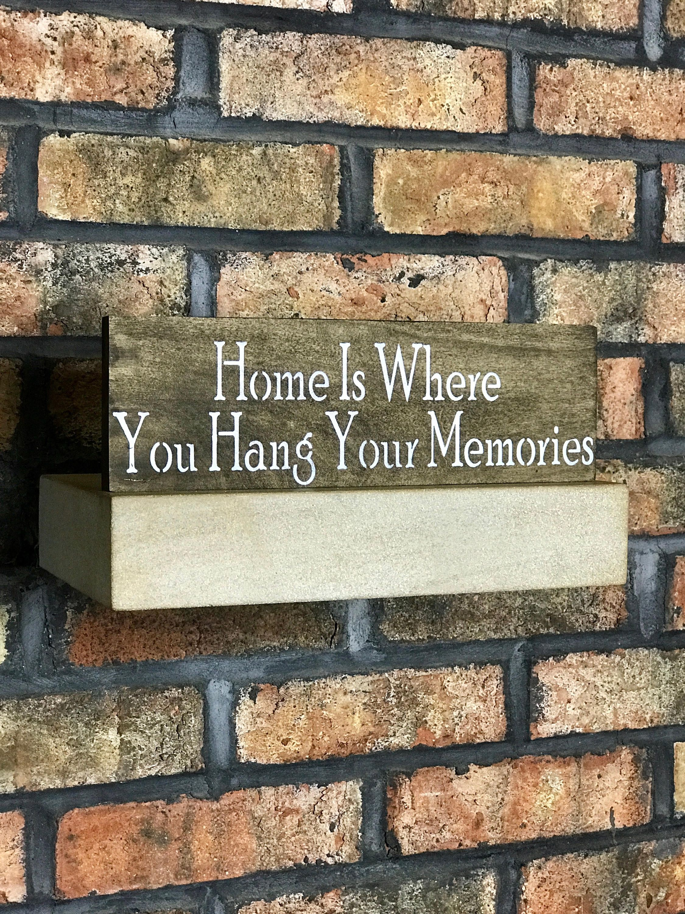 Wooden Sign Decor Delectable Home Is Where You Hang Your Memorieshome Decorsignswood Signs Decorating Inspiration