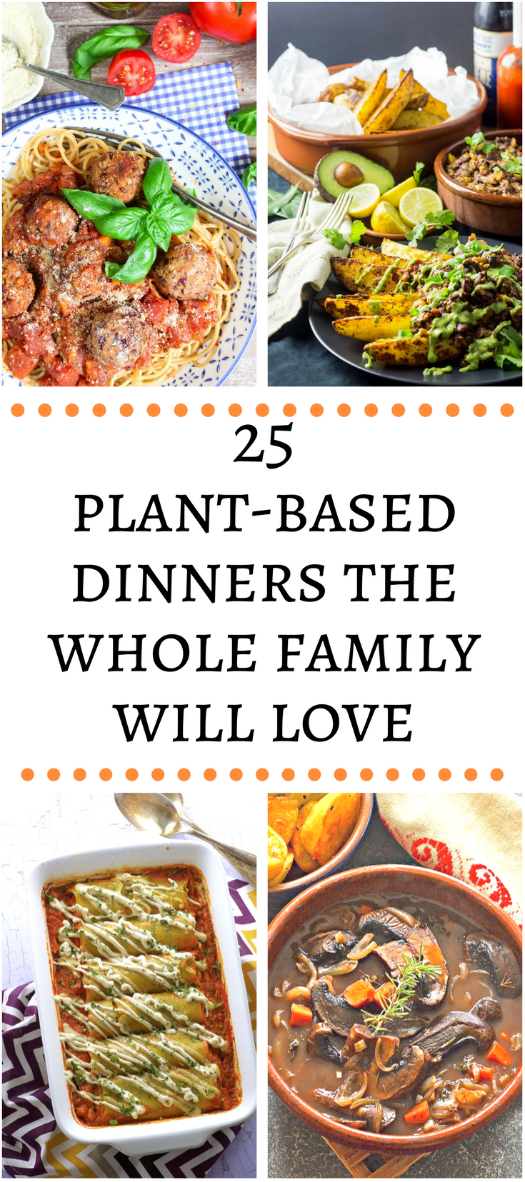 25 Healthy Plant Based Dinners The Entire Family Will Love Vegan