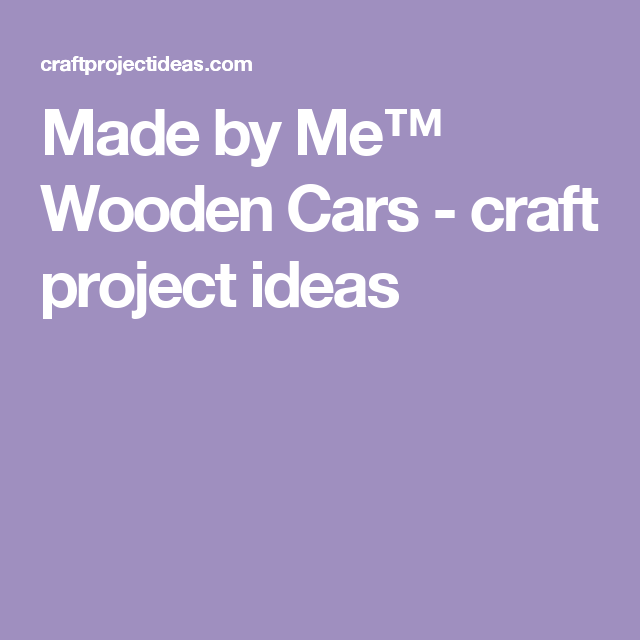 Craftprojectideas Wooden Car Crafting