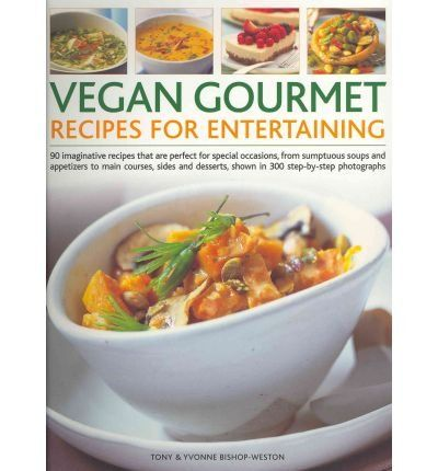 Vegan Gourmet Recipes For Entertaining 90 Imaginative Recipes That Are Perfect For Special Occasions From Sumptuou Healthy Soup Recipes Gourmet Recipes Recipes