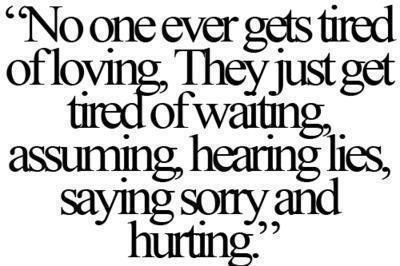 Tired Of Waiting Your Lying And Hearing I Am Sorry I Hurt You Quotes About Moving On From Love Words Inspirational Quotes